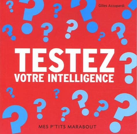 Gilles Azzopardi - Testez votre QI.