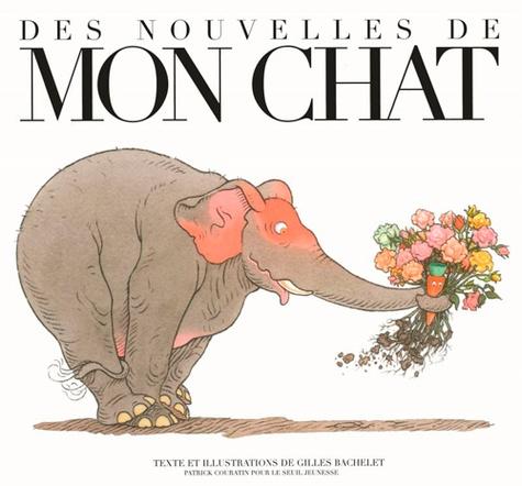 Gilles Bachelet - Des nouvelles de mon chat.