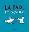 Gilles Bachelet et Clothilde Delacroix - La paix, les colombes !.