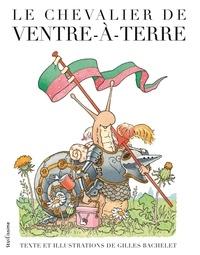 Gilles Bachelet - Le chevalier de ventre-à-terre.