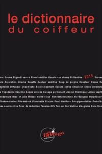 Gilles Bagard - Le dictionnaire du coiffeur.