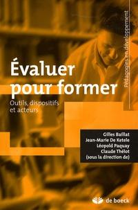Gilles Baillat et Jean-Marie De Ketele - Evaluer pour former - Outils, dispositifs et acteurs.