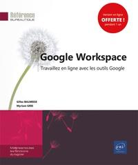 Gilles Balmisse et Myriam Gris - Google Workspace - Travaillez en ligne avec les outils Google.