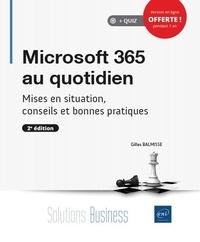Gilles Balmisse - Microsoft 365 au quotidien - Mises en situation, conseils et bonnes pratiques.