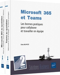 Gilles Balmisse - Microsoft 365 et Teams - Coffret 2 livres : Les bonnes pratiques pour collaborer et travailler en équipe.
