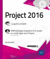 Gilles Balmisse - Project 2016 - Complément vidéo : Méthodologie et gestion d'un projet en mode Agile avec Project.