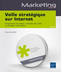 Veille stratégique sur internet - Comprendre les enjeux, maîtriser les outils et partager linformation.pdf