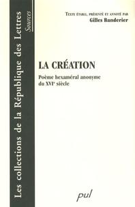 Gilles Banderier - La création - Poème hexaméral anonyme du XVIe siècle.