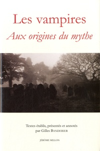 Gilles Banderier - Les vampires - Aux origines du mythe.