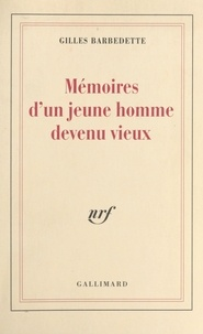 Gilles Barbedette et René DE CECCATTY - Mémoires d'un jeune homme devenu vieux.