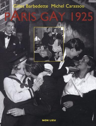 Gilles Barbedette et Michel Carassou - Paris gay 1925.