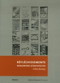 Gilles Barbey - Réfléchissements - Rencontres d'architectes.