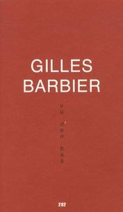 Gilles Barbier - Vu d'en bas.