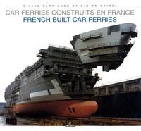 Gilles Barnichon et Didier Noirel - Car-ferries construits en France - Edition bilingue français-anglais.