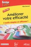 Gilles Barouch - Améliorer votre efficacité - 3 outils simples et efficaces ! TPE-PME.