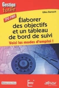 Gilles Barouch - Elaborer des objectifs et un tableau de bord de suivi - Voici les modes d'emploi !.