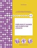 Gilles Barouch - Fidéliser et gagner les clients par l'écoute.