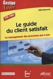 Gilles Barouch - Le guide du client satisfait - Le management des processus pas à pas.