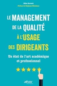 Gilles Barouch - Le management de la qualité à l'usage des dirigeants - Un état de l'art académique et professionnel.