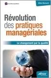 Gilles Barouch - Révolution des pratiques managériales - Le changement par la qualité.