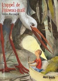 Gilles Barraqué - L'appel de l'oiseau-nuit.