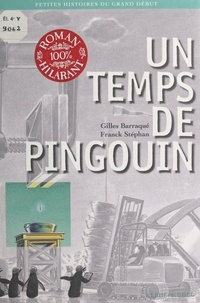 Gilles Barraqué - Un temps de pingouin.