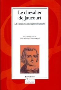Gilles Barroux et François Pépin - Le chevalier de Jaucourt - L'homme aux dix-sept mille articles.