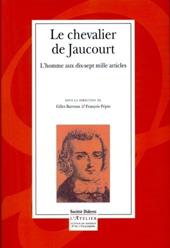 Le chevalier de Jaucourt. L'homme aux dix-sept mille articles