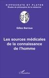 Gilles Barroux - Les sources médicales de la connaissance de l'homme.