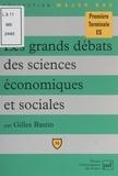 Gilles Bastin et Pascal Gauchon - Les grands débats des sciences économiques et sociales.