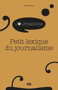 Gilles Bastin - Petit lexique du journalisme.