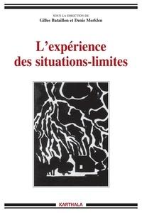 Gilles Bataillon et Denis Merklen - L'expérience des situations-limites.