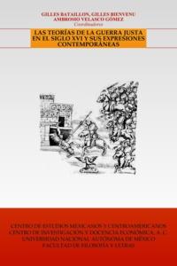 Gilles Bataillon et Gilles Bienvenu - Las teorías de la guerra justa en el siglo XVI y sus expresiones contemporáneas.