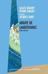 Gilles Baudry et Pierre Tanguy - Abbaye de Landevennec, l'âme du lieu - Textes, poèmes et illustrations.