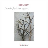 Gilles Baudry et Roland Machet - Dans la forêt des signes.