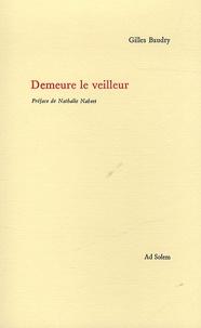 Gilles Baudry - Demeure le veilleur.