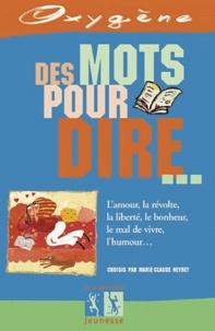 Gilles Baudry et  Collectif - Des mots pour dire.