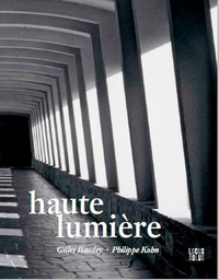 Gilles Baudry et Philippe Kohn - Haute lumière.