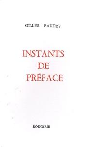 Gilles Baudry - Instants de préface.
