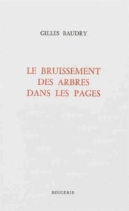Gilles Baudry - Le bruissement des arbres dans les pages.
