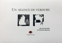 Gilles Baudry - Un silence de verdure.