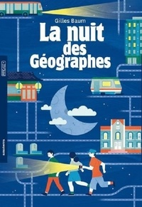 Gilles Baum - La nuit des géographes.