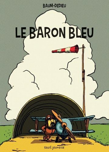 Gilles Baum et Thierry Dedieu - Le Baron bleu.