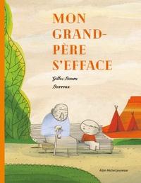 Gilles Baum et Stephane Barroux - Mon grand-père s'efface.