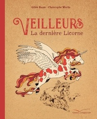 Gilles Baum et Christophe Merlin - Veilleurs de licornes.