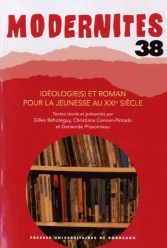 Gilles Béhotéguy et Christiane Connan-Pintado - Idéologie(s) et roman pour la jeunesse au XXIe siècle.