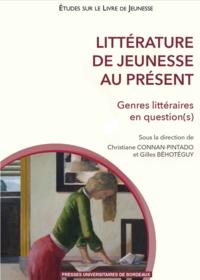 Gilles Béhotéguy et Christiane Connan-Pintado - Littérature de jeunesse au présent - Genres littéraires en question(s).