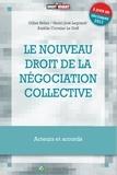 Gilles Bélier et Henri-José Legrand - Le nouveau droit de la négociation collective - Acteurs et accords.