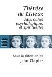 Gilles Berceville - Thérèse de Lisieux - Approches psychologiques et spirituelles.