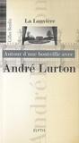 Gilles Berdin - Autour d'une bouteille avec André Lurton.